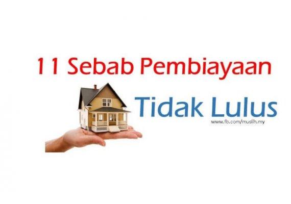 11 Sebab Pembiayaan/Pinjaman Perumahan Tidak Lulus